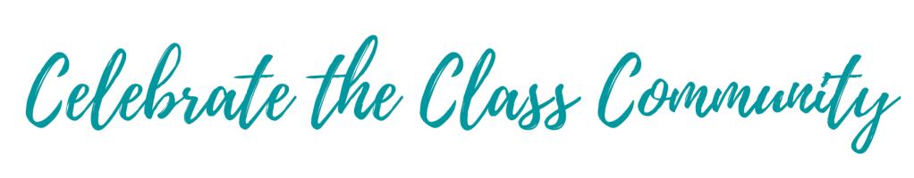 Celebrate the class community
